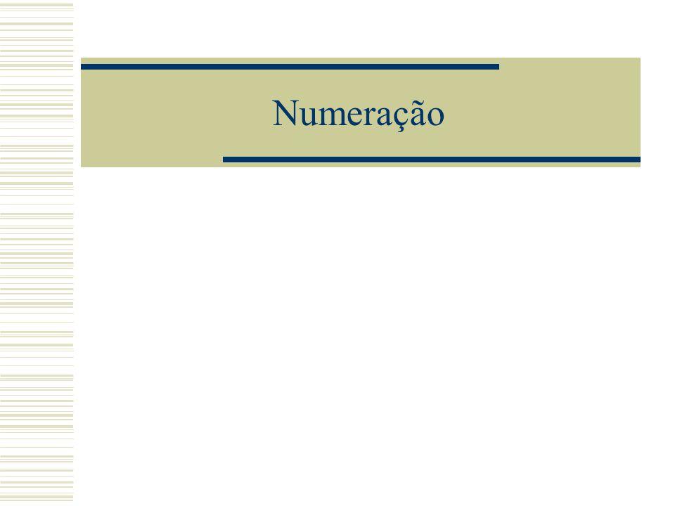 Princípios  Determinação de símbolos para representar números: sem preocupar-se das eventuais grandezas associadas, com regras (algoritmos) de cálculo, capaz de representar qualquer numero.