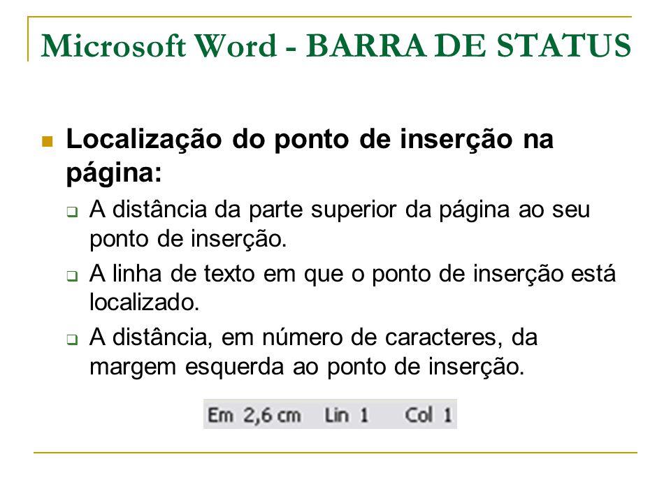Microsoft Word - BARRA DE STATUS Localização do ponto de inserção na página:  A distância da parte superior da página ao seu ponto de inserção.  A l