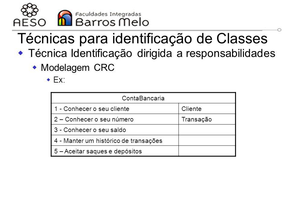 15/8/2014Engenharia de software orientada a objetos 118 Técnicas para identificação de Classes  Técnica Identificação dirigida a responsabilidades 
