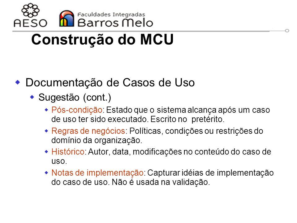 15/8/2014Engenharia de software orientada a objetos 55  Documentação de Casos de Uso  Sugestão (cont.)  Pós-condição: Estado que o sistema alcança