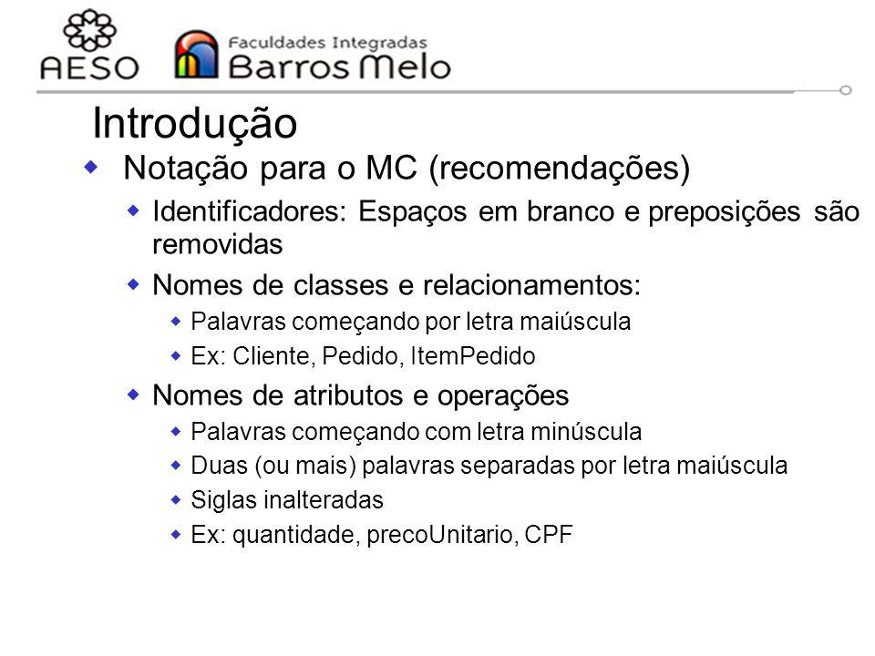 15/8/2014Engenharia de software orientada a objetos 75 Introdução  Notação para o MC (recomendações)  Identificadores: Espaços em branco e preposiçõ