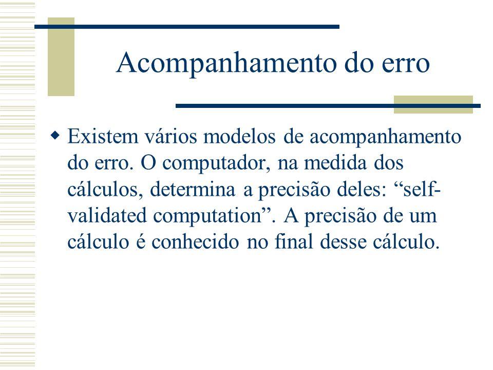 Acompanhamento do erro  Existem vários modelos de acompanhamento do erro.