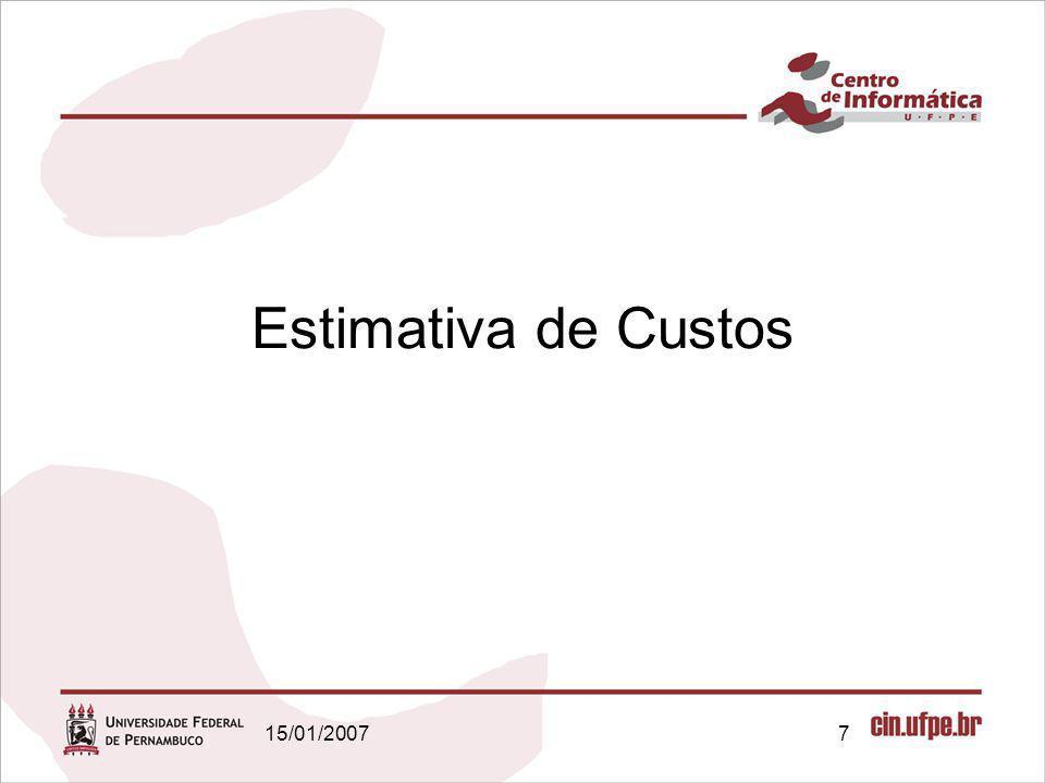 15/01/20077 Estimativa de Custos