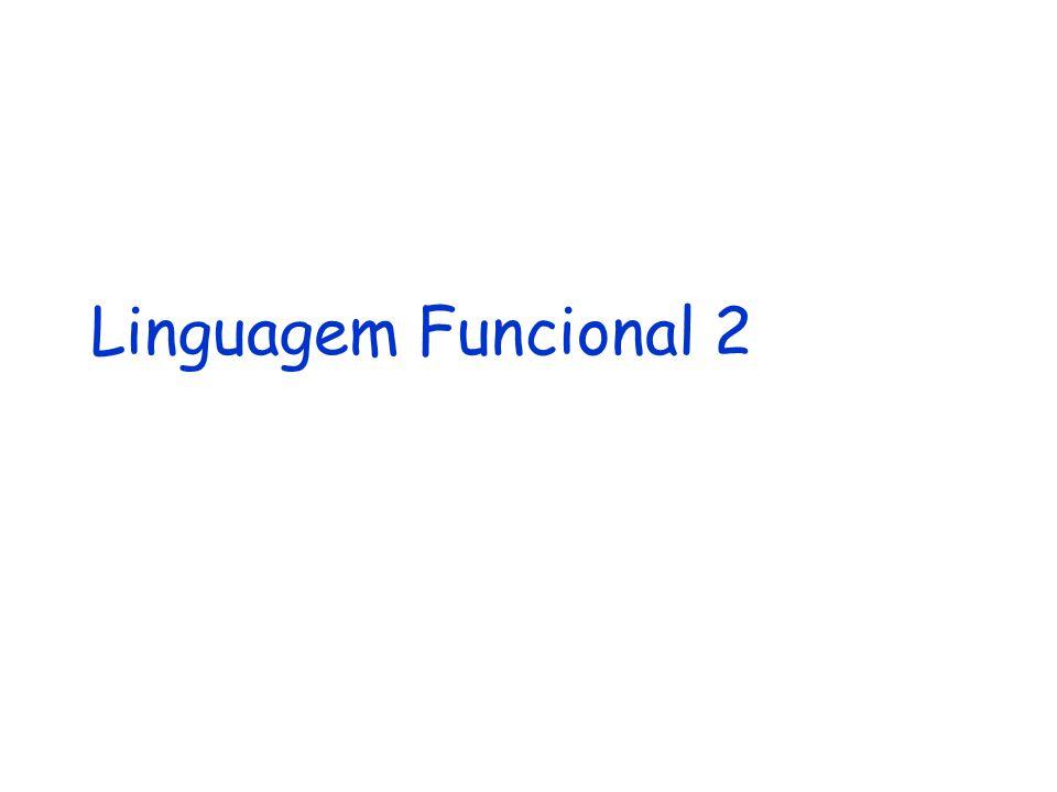 Linguagem Funcional 3 – LF3 Implementa listas, mas não casamento de padrão head e tail em LF3 são operadores pré- definidos e não requerem parênteses head xs tail xs Concatenação em LF3 também é um operador pré-definido xs ^^ ys