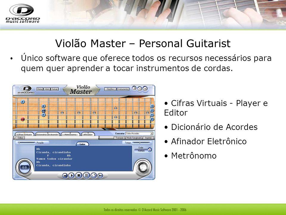 Violão Master – Personal Guitarist Único software que oferece todos os recursos necessários para quem quer aprender a tocar instrumentos de cordas. Ci