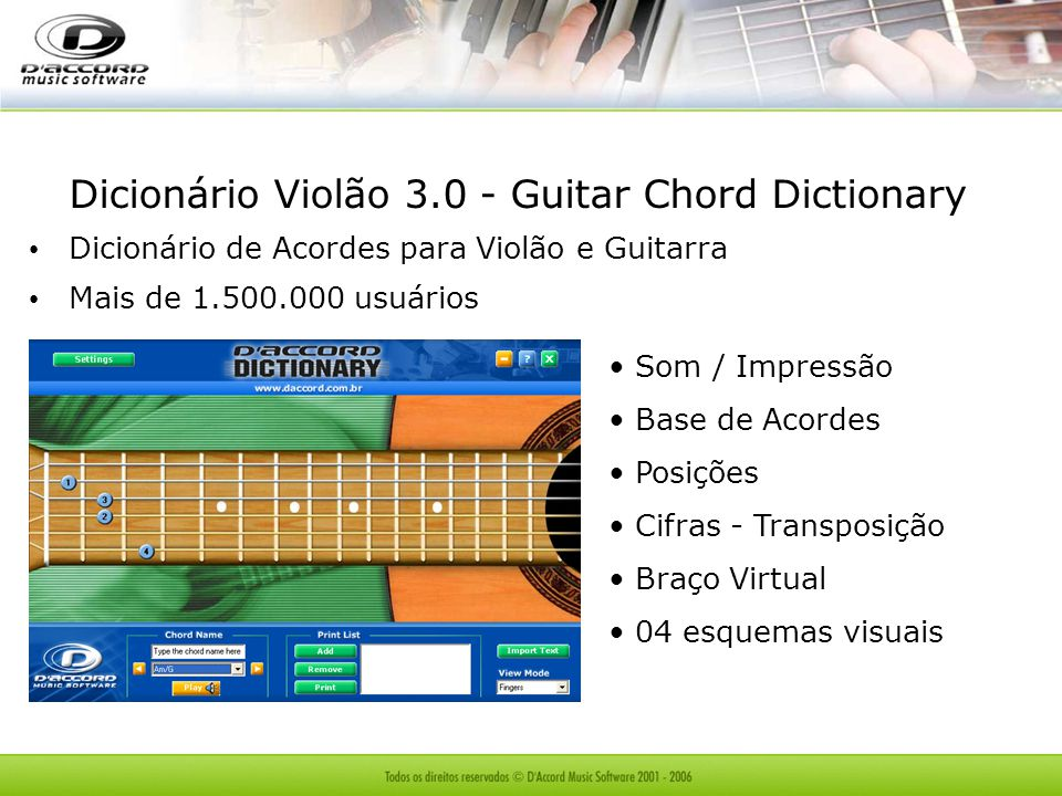Dicionário Violão 3.0 - Guitar Chord Dictionary Dicionário de Acordes para Violão e Guitarra Mais de 1.500.000 usuários Som / Impressão Base de Acordes Posições Cifras - Transposição Braço Virtual 04 esquemas visuais