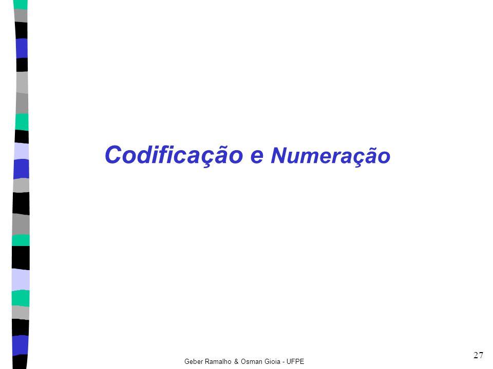 Geber Ramalho & Osman Gioia - UFPE 27 Codificação e Numeração
