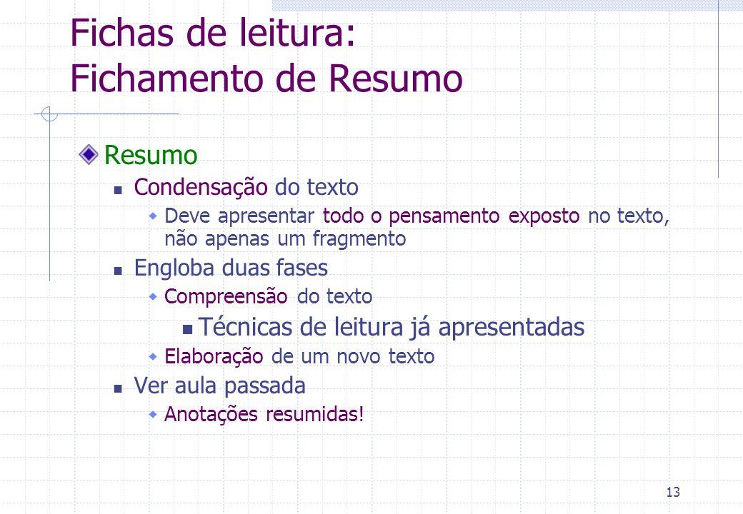 14 Fichas de leitura: Fichamento de Comentário Comentários analisam o texto sob aspectos quantitativos e qualitativos Aspectos quantitativos Tamanho do texto (n.