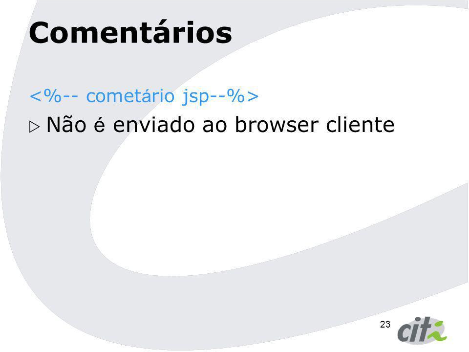 23 Comentários  Não é enviado ao browser cliente