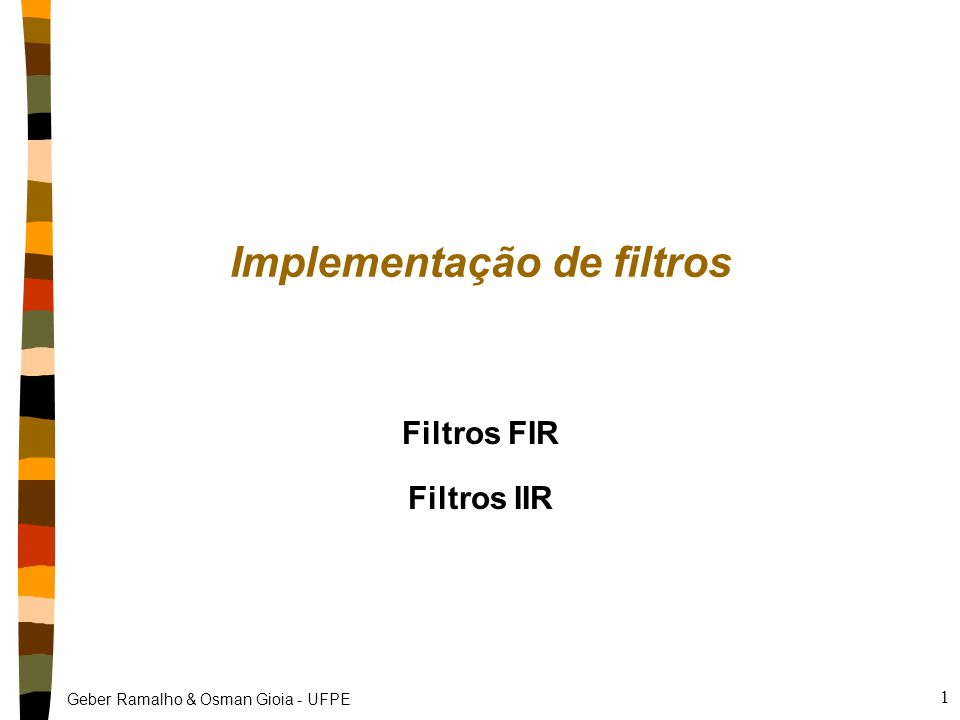 Geber Ramalho & Osman Gioia - UFPE 12 Filtro de pente (comb filter) + entradasaída D nEquação y[n] = x[n] + x [n - D](FIR) nComentários D é um atraso bem mais longo do que  Também é possível implementar com IIR y[n] = (a × x[n]) + (b × y[n - D]) nCircuito/algoritmo FIR