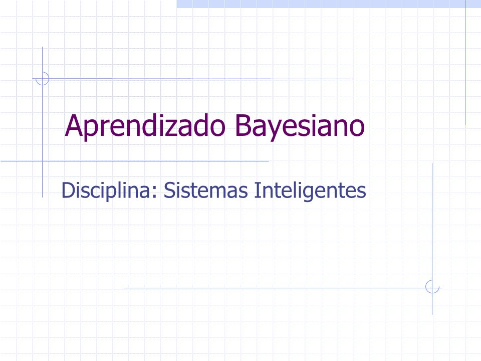 Aprendizado Bayesiano Disciplina: Sistemas Inteligentes