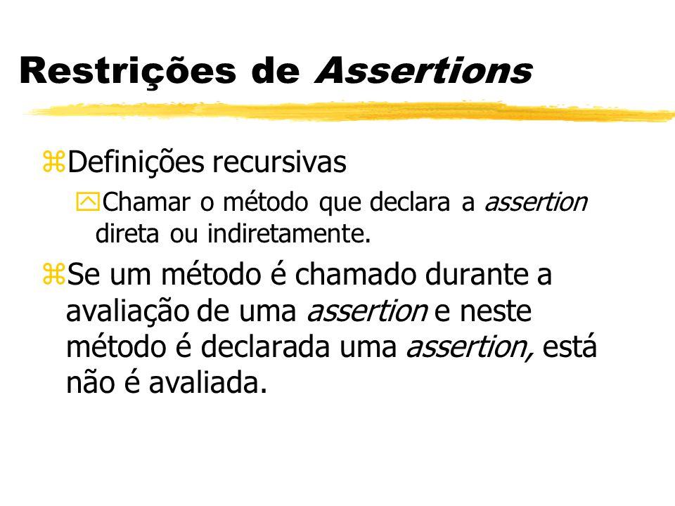 zDefinições recursivas yChamar o método que declara a assertion direta ou indiretamente.