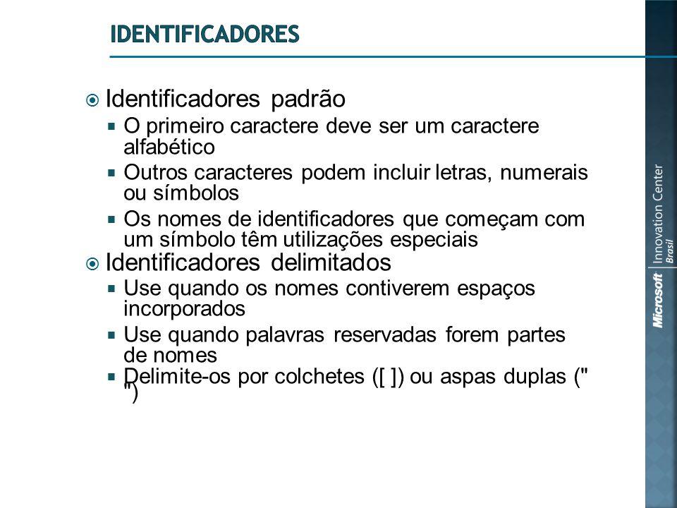  Identificadores padrão  O primeiro caractere deve ser um caractere alfabético  Outros caracteres podem incluir letras, numerais ou símbolos  Os n