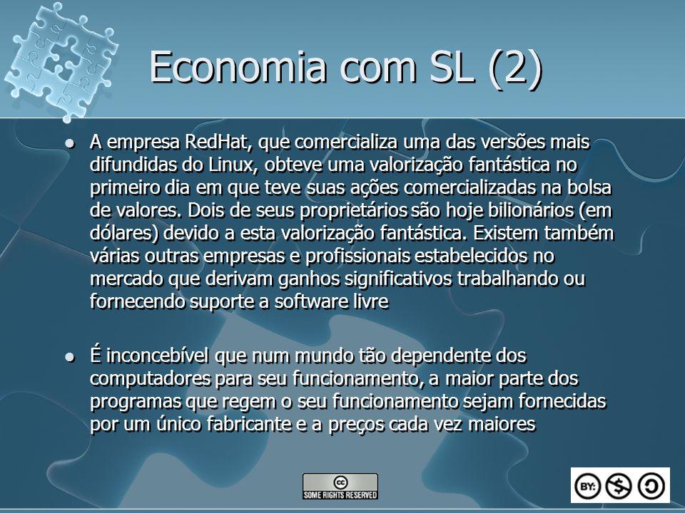 Economia com SL (2) A empresa RedHat, que comercializa uma das versões mais difundidas do Linux, obteve uma valorização fantástica no primeiro dia em que teve suas ações comercializadas na bolsa de valores.
