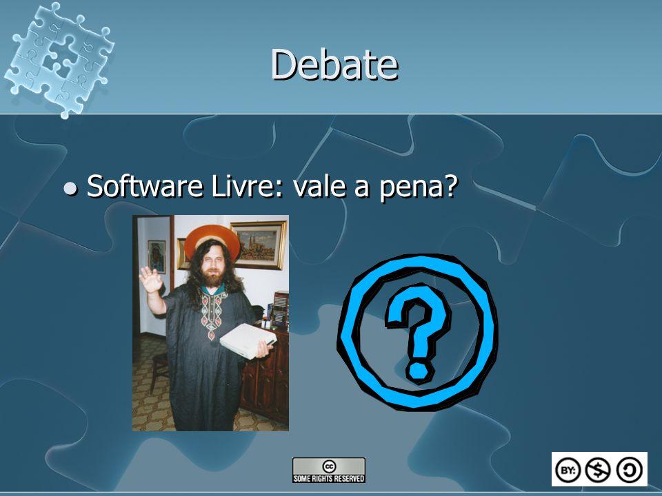 Debate Software Livre: vale a pena?
