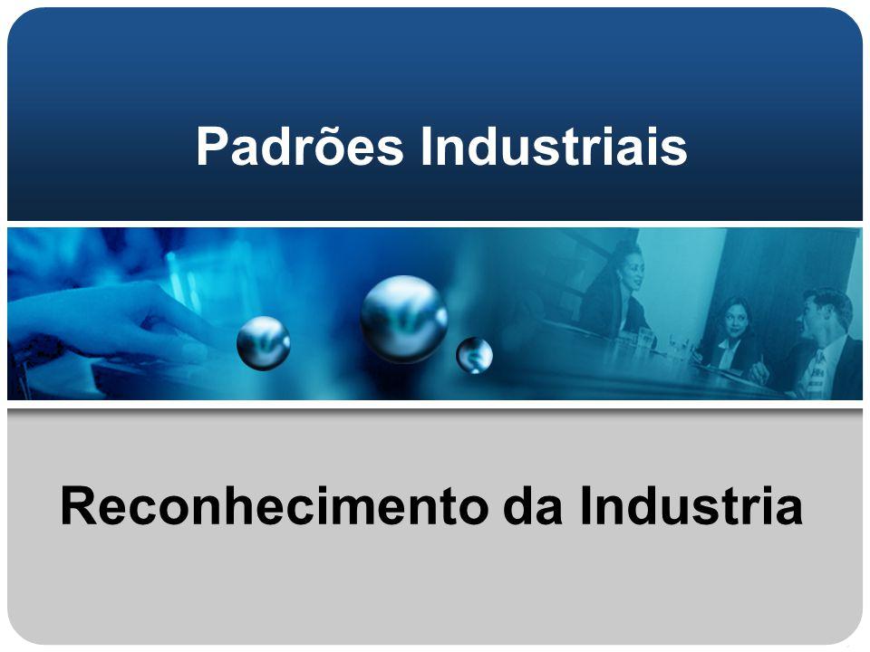 Padrões Industriais Reconhecimento da Industria