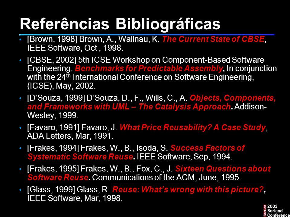 Referências Bibliográficas [Brown, 1998] Brown, A., Wallnau, K.