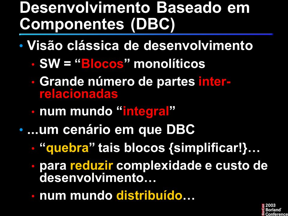 Modelo Incremental para adoção de Reuso None Code leverage Black box code reuse Managed workproducts Architecture reuse Systematic Domain- specific reuse Reduced Development time Reduced maintenance costs Broader coverage High reuse levels Reuse enabled business Investment, experience Benefit
