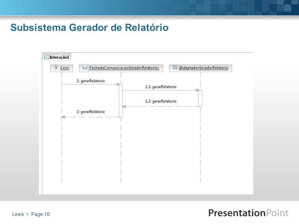 Subsistema Gerador de Relatório Lexis  Page 16