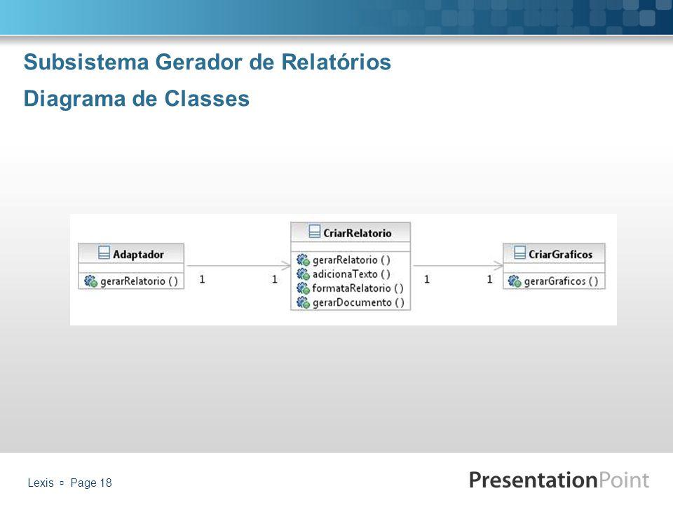 Subsistema Gerador de Relatórios Diagrama de Classes Lexis  Page 18