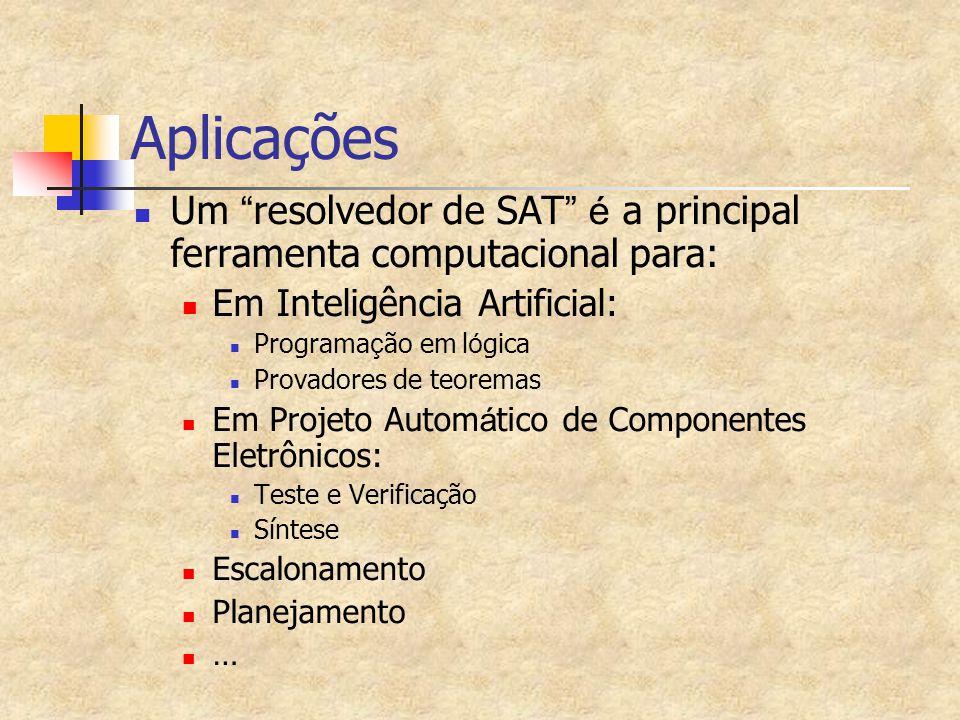 """Aplicações Um """" resolvedor de SAT """" é a principal ferramenta computacional para: Em Inteligência Artificial: Programa ç ão em l ó gica Provadores de t"""