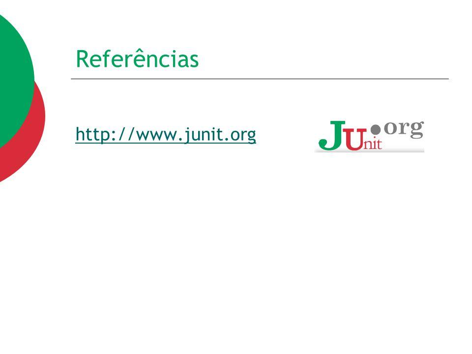 Referências http://www.junit.org