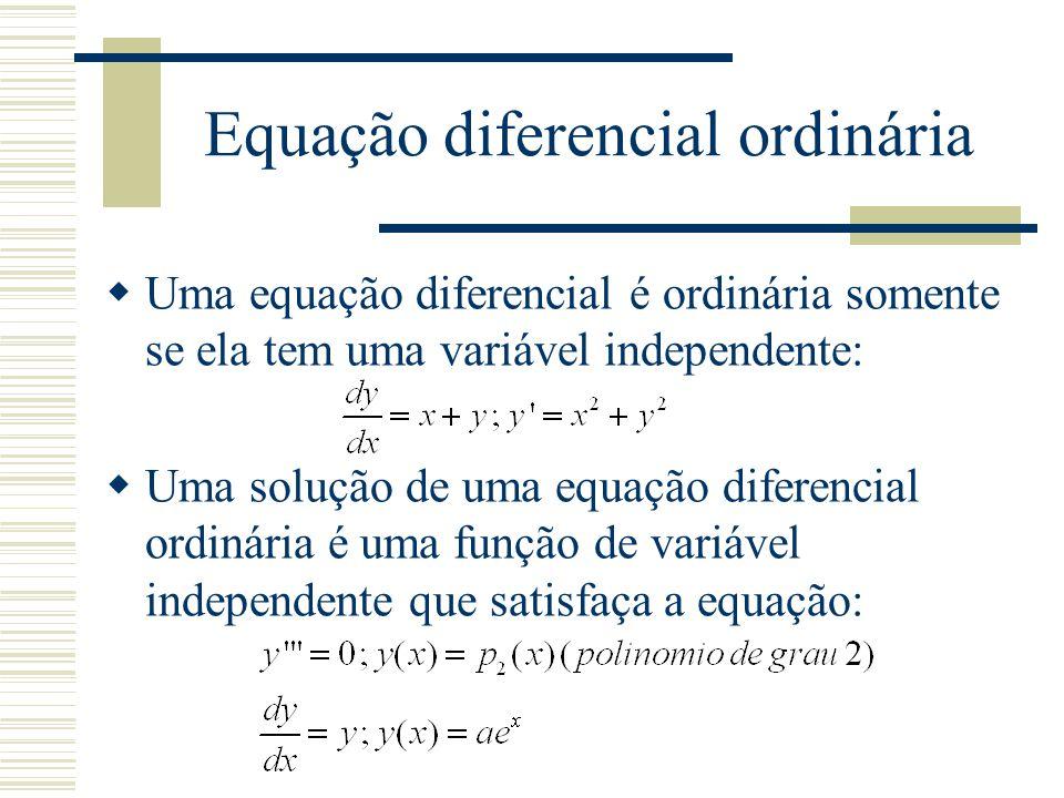 Ordem, linearidade  A ordem de uma equação diferencial é o grau mas alta de derivação da equação: y '=0 é de terceira ordem.