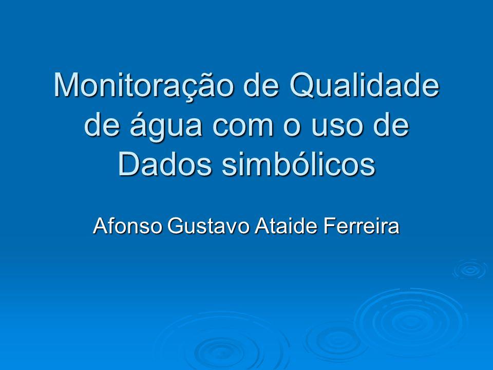 Monitoração de Qualidade de água com o uso de Dados simbólicos Afonso Gustavo Ataide Ferreira