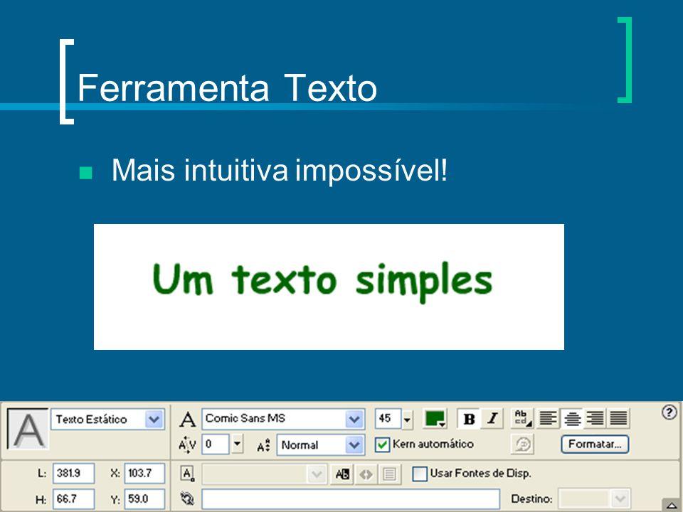 Ferramenta Texto Mais intuitiva impossível!