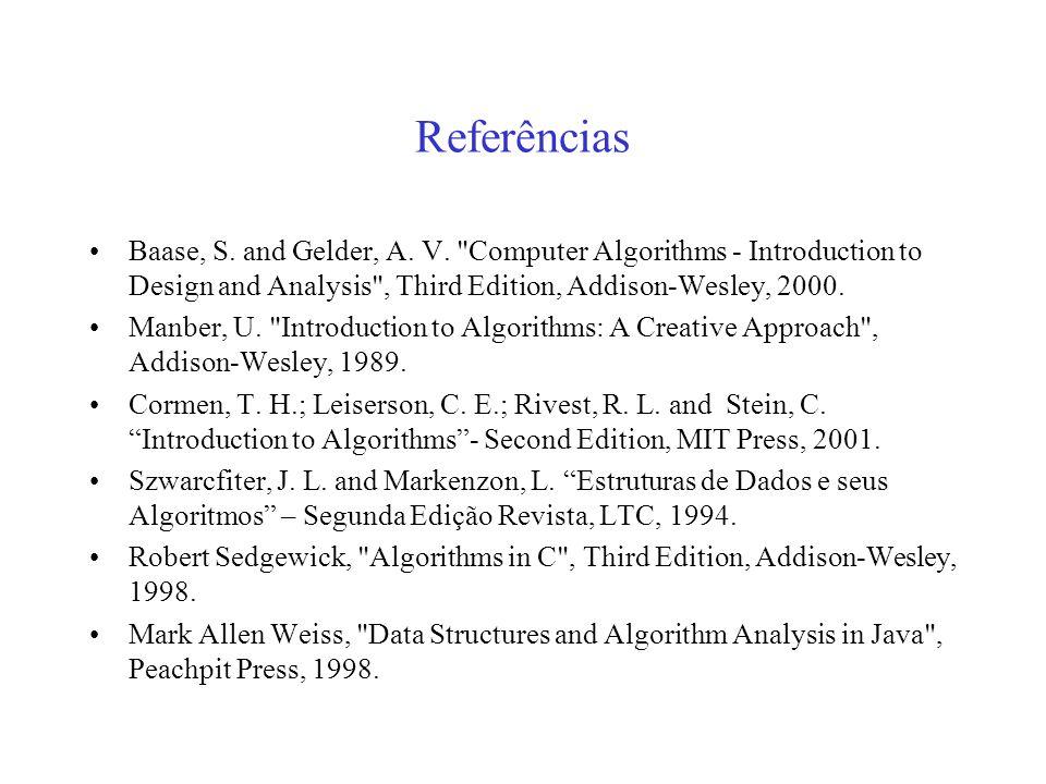 Referências Baase, S. and Gelder, A. V.