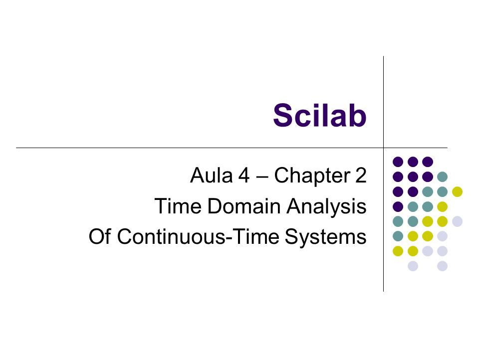 Scilab Aula 4 – Chapter 2 Time Domain Analysis Of Continuous-Time Systems
