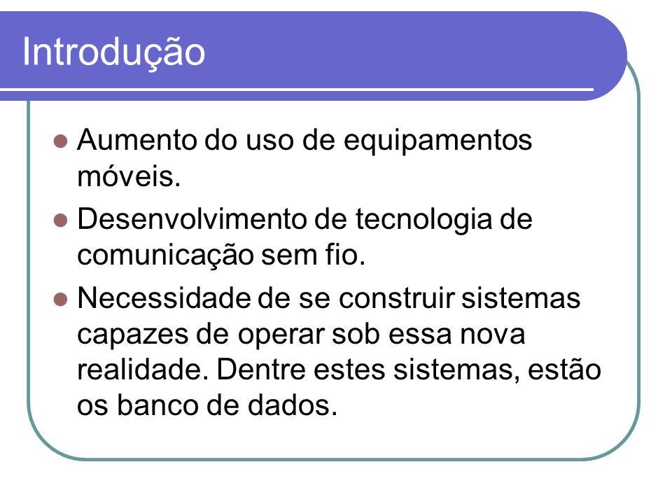 Computação Móvel Restrições da Computação Móvel: Portabilidade Comunicação Mobilidade