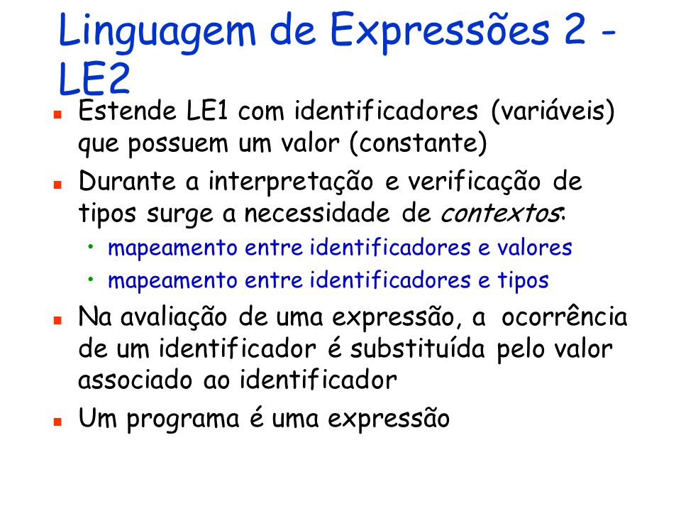 Apresentação da Linguagem de Expressões 2 - LE2 http://www.cin.ufpe.br/~in1007