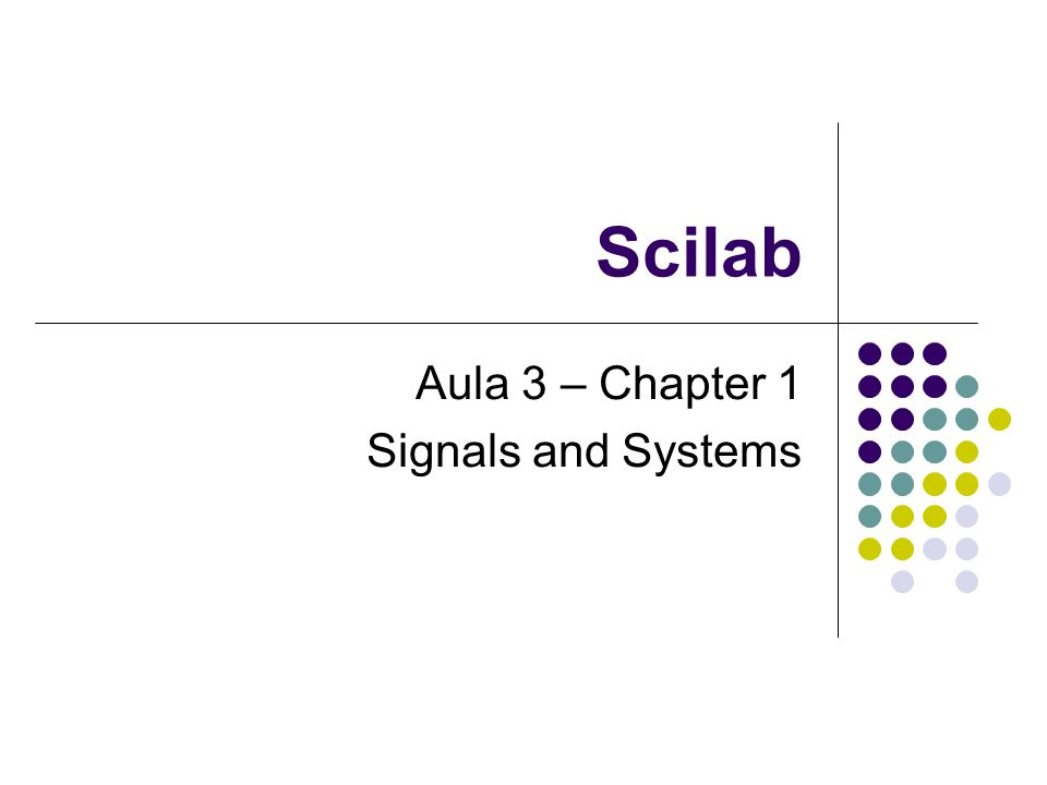 Scilab Aula 3 – Chapter 1 Signals and Systems