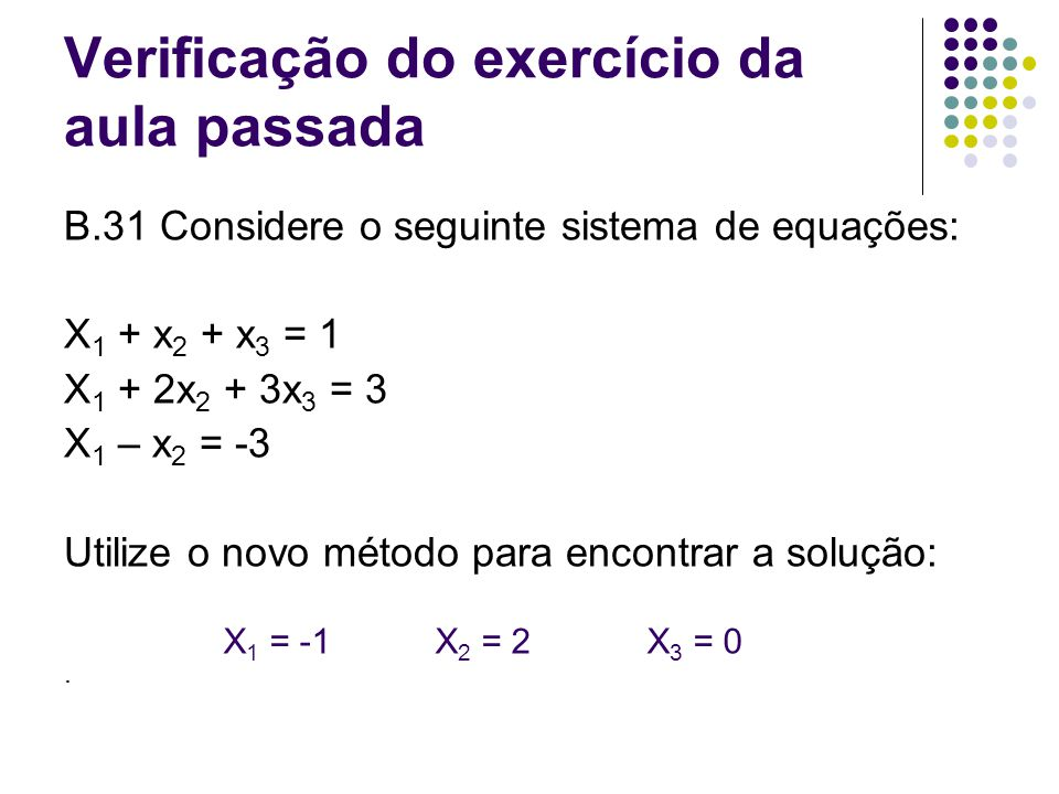 Comandos for, while, if-then-else for variável = vetor_linha //corpo end while condição // corpo end If condição then //corpo elseif condição //corpo else //corpo end