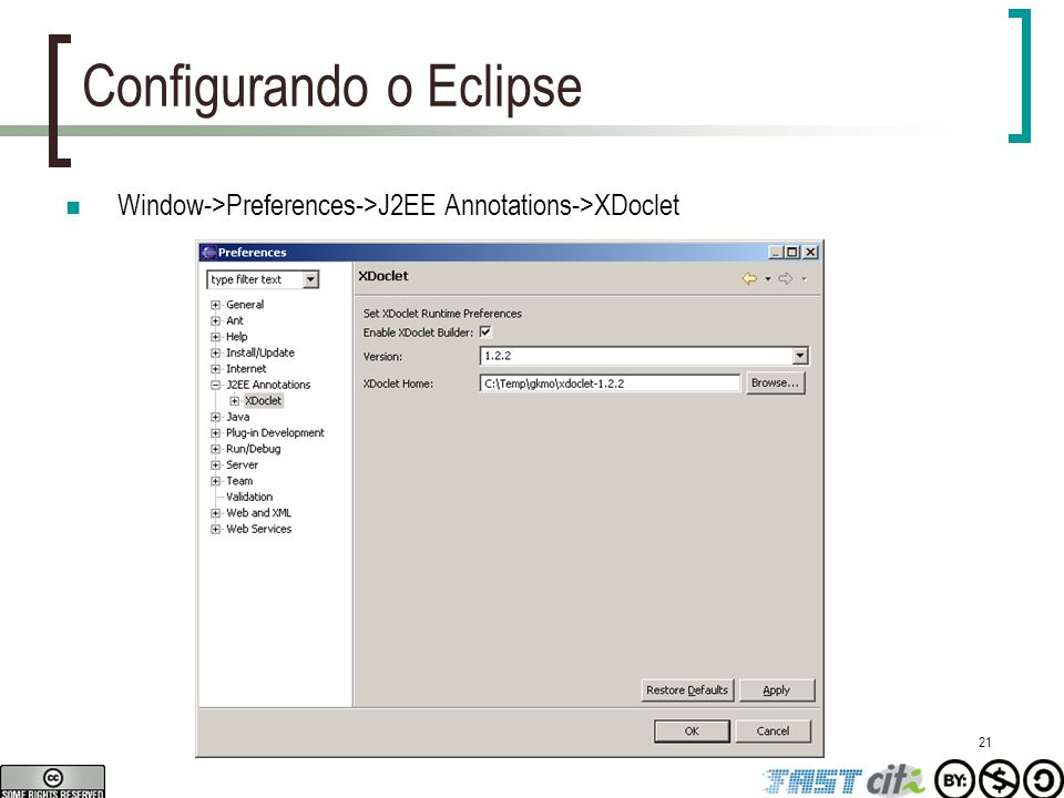 21 Configurando o Eclipse Window->Preferences->J2EE Annotations->XDoclet