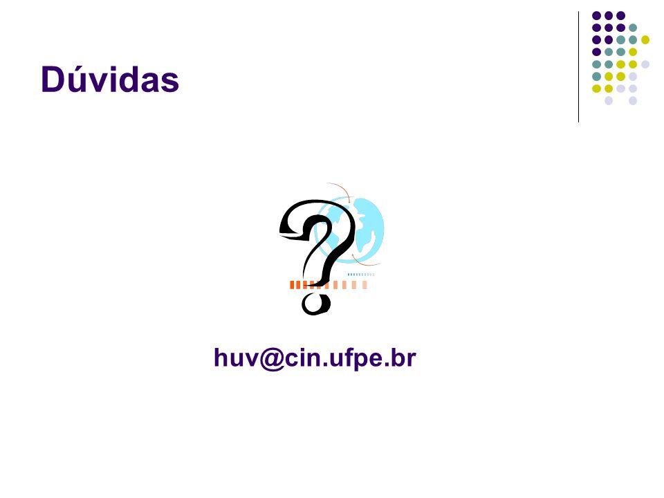Dúvidas huv@cin.ufpe.br