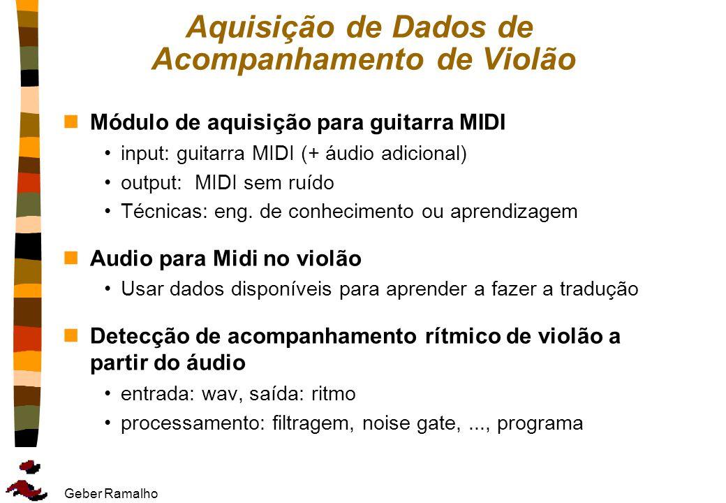 Geber Ramalho Aquisição de Dados de Acompanhamento de Violão nMódulo de aquisição para guitarra MIDI input: guitarra MIDI (+ áudio adicional) output: