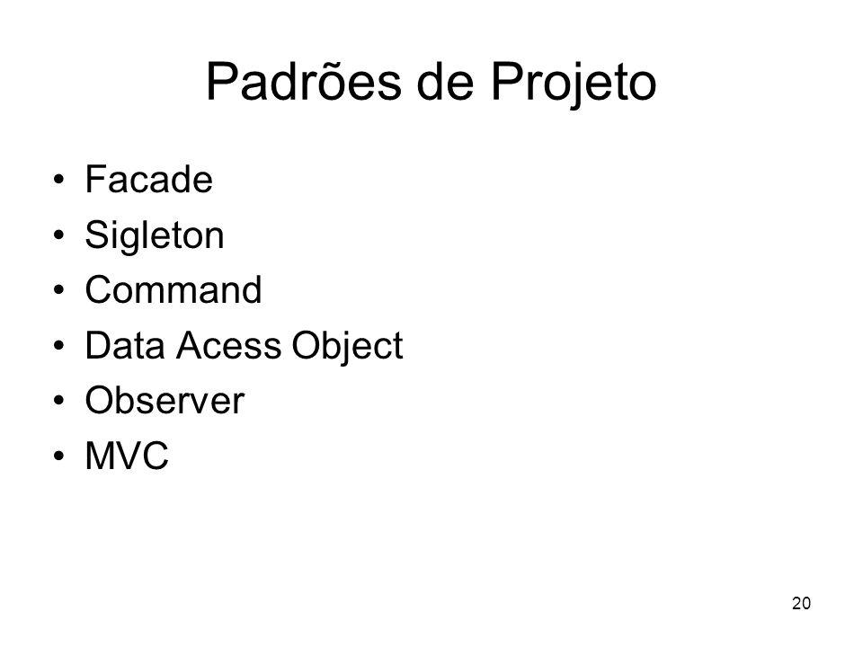 Padrões de Projeto Facade Sigleton Command Data Acess Object Observer MVC 20