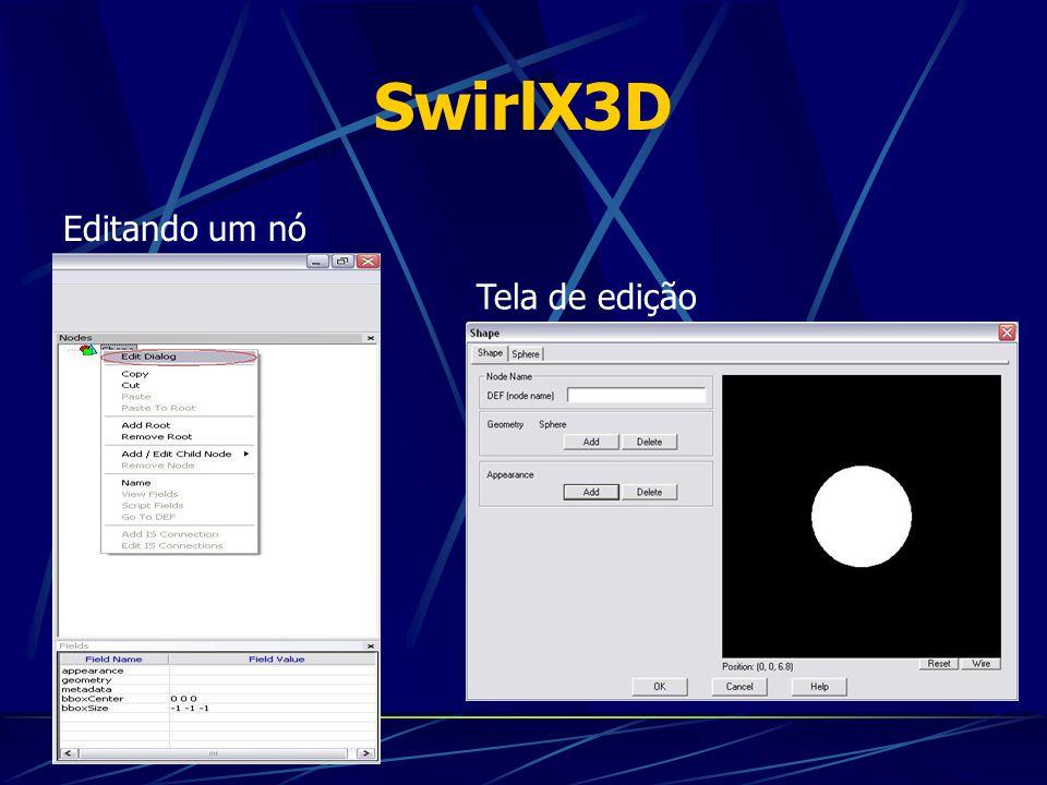 SwirlX3D Editando um nó Tela de edição