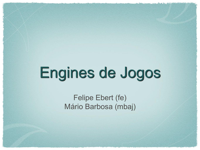Tipos de engine Engine de renderização Engine de simulação física Engine de inteligência artificial Engine de redes Engine de som