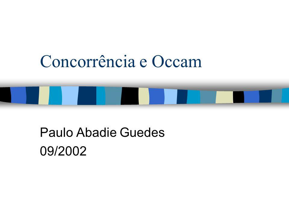 Concorrência e Occam Paulo Abadie Guedes 09/2002