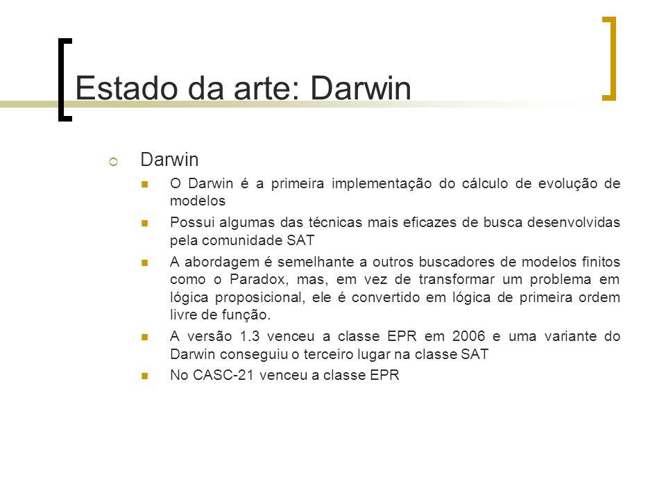 Estado da arte: Darwin  Darwin O Darwin é a primeira implementação do cálculo de evolução de modelos Possui algumas das técnicas mais eficazes de bus