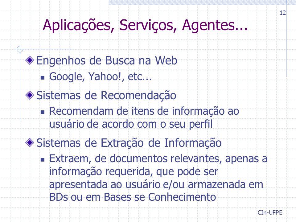 CIn-UFPE 12 Aplicações, Serviços, Agentes...Engenhos de Busca na Web Google, Yahoo!, etc...