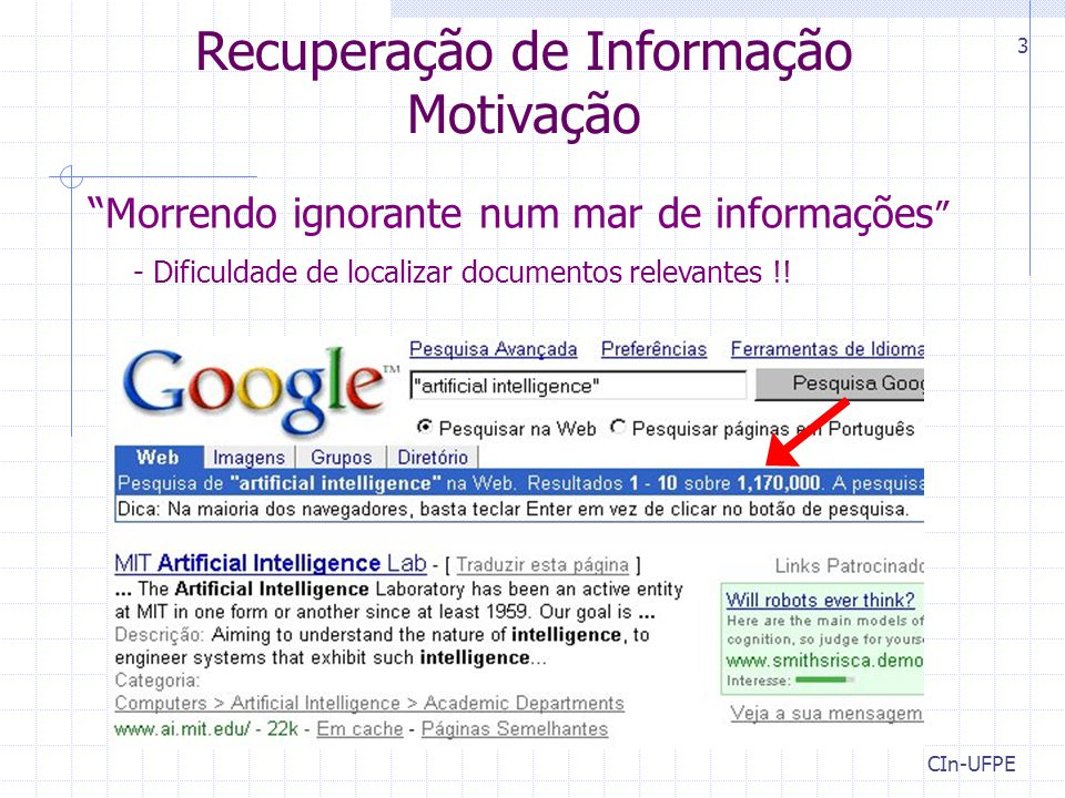 CIn-UFPE 3 Morrendo ignorante num mar de informações - Dificuldade de localizar documentos relevantes !.