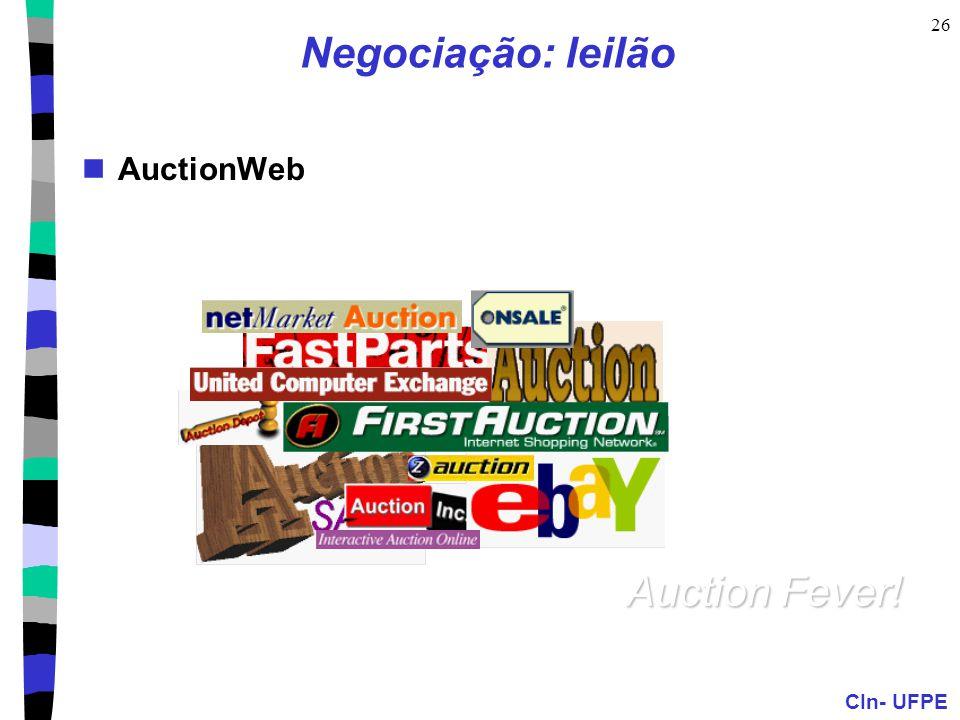 CIn- UFPE 26 Negociação: leilão AuctionWeb Auction Fever!