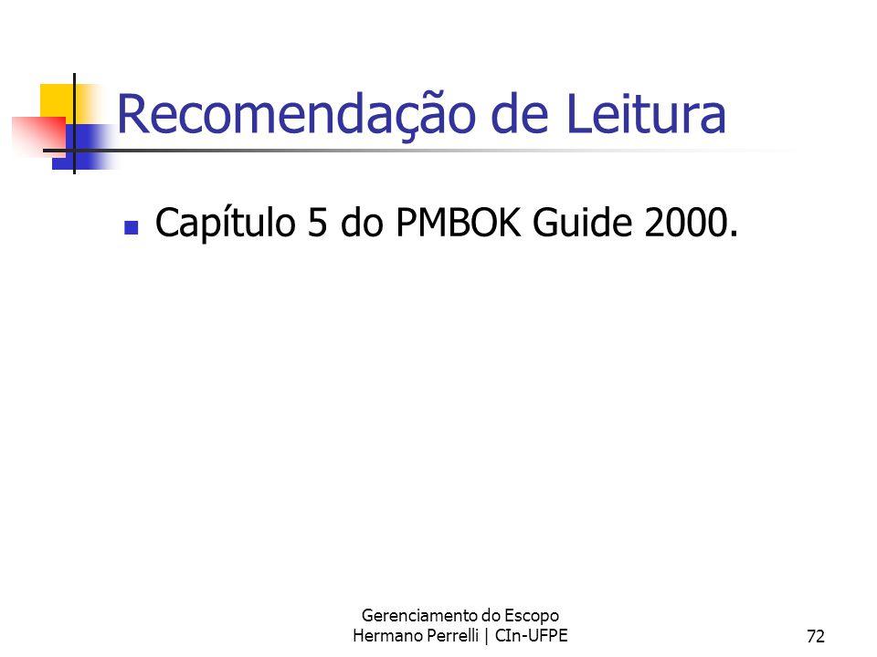 Gerenciamento do Escopo Hermano Perrelli | CIn-UFPE72 Recomendação de Leitura Capítulo 5 do PMBOK Guide 2000.
