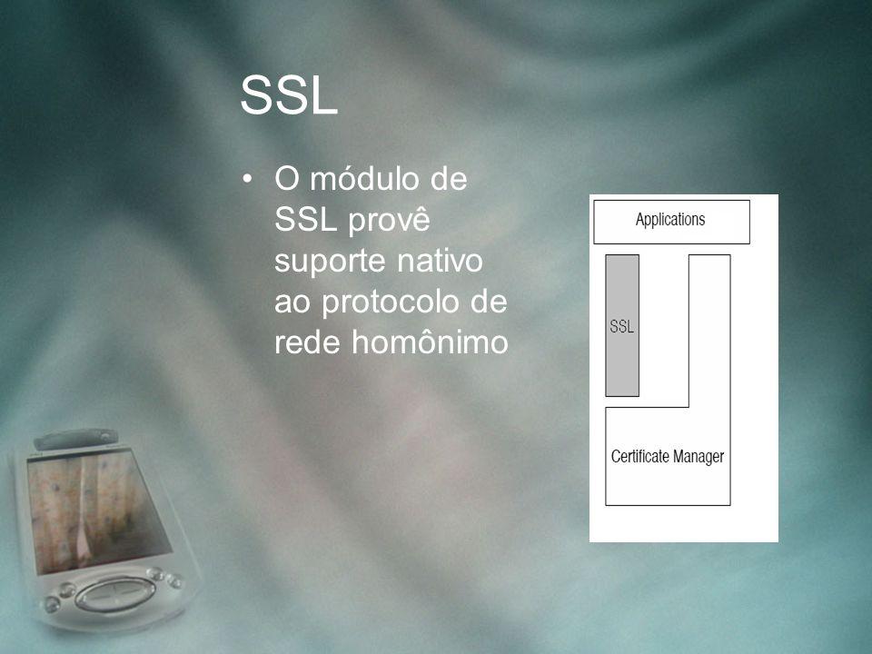 SSL O módulo de SSL provê suporte nativo ao protocolo de rede homônimo