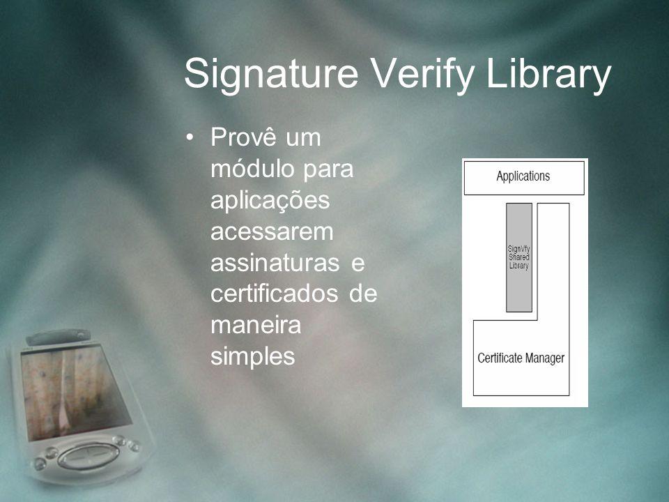 Signature Verify Library Provê um módulo para aplicações acessarem assinaturas e certificados de maneira simples