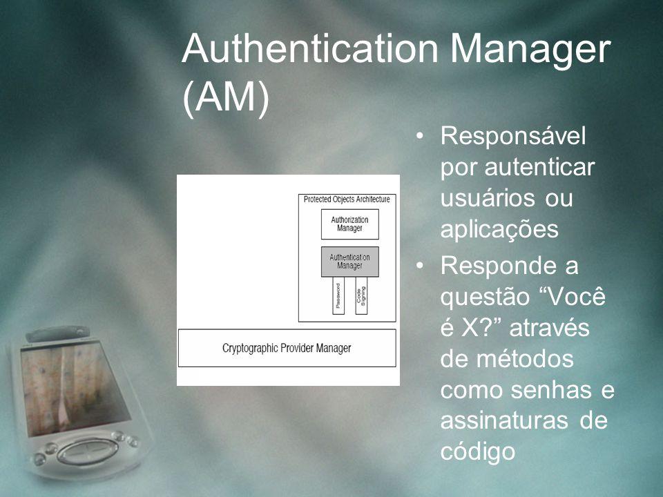"""Authentication Manager (AM) Responsável por autenticar usuários ou aplicações Responde a questão """"Você é X?"""" através de métodos como senhas e assinatu"""